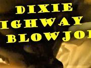 Dixie Highway Blowjob