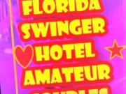 FLORIDA SWINGER HOTEL AMATEUR COUPLES